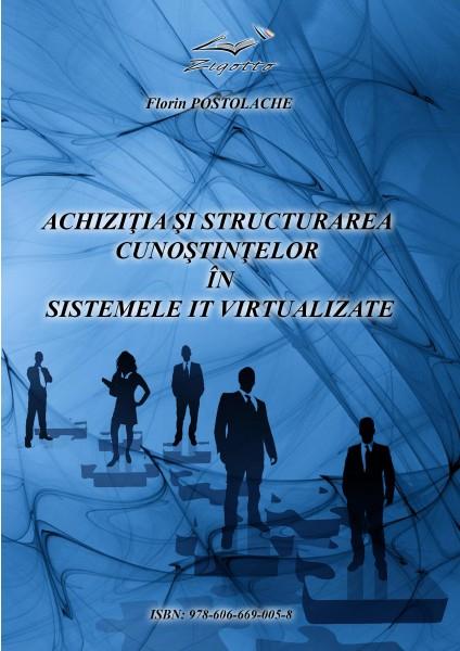 ACHIZITIA SI STRUCTURAREA CUNOSTINTELOR IN SISTEMELE IT VIRTUALIZATE 2012