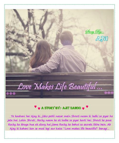 Love Makes Life Beautiful (Hindi)- A story by AJit Sahoo Love Makes Life Beautiful (Hindi)- A story by AJit