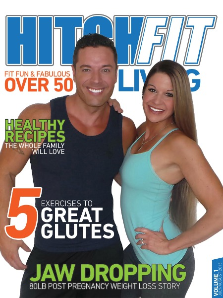 Hitch Fit Living Magazine Volume 1 July/August 2015