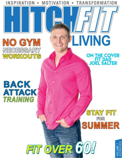 Hitch Fit Living Magazine Volume 7 - July/August 2016