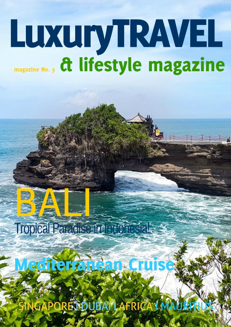Luxury Travel & Lifestyle Magazine Luxury Travel & Lifestyle Magazine