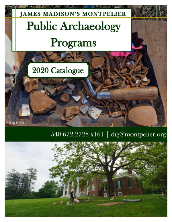 Montpelier Archaeology Public Programs (2019/2020) 2020 Program Catalog