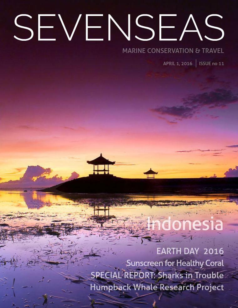 SEVENSEAS Marine Conservation & Travel Issue 11, April 2016