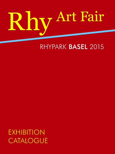 RHY ART FAIR BASEL 2015 - CATALOGUE 2015