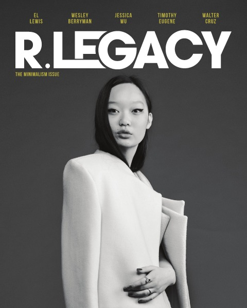 R.LEGACY The Minimalism Issue