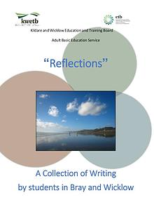 """""""Reflections"""" A Collection of Writing by students in Bray and Wicklow"""