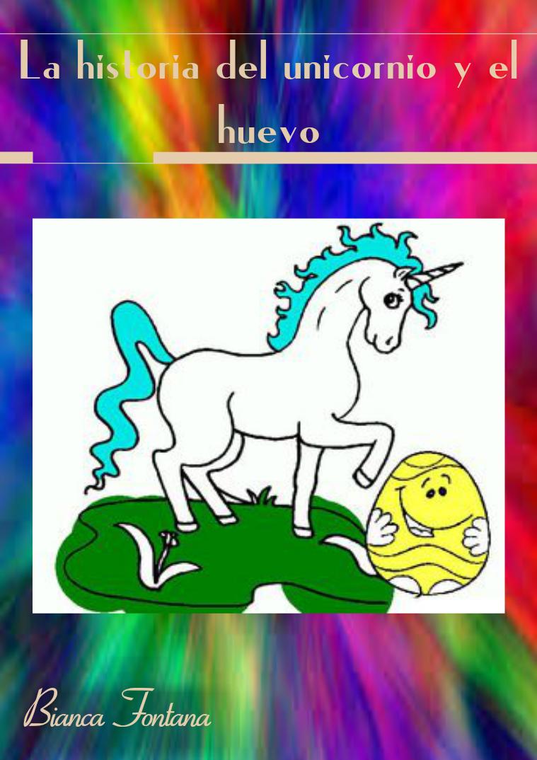 La historia del unicornio y el huevo