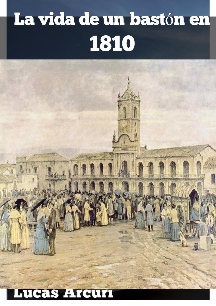 La vida de un bastón en 1810