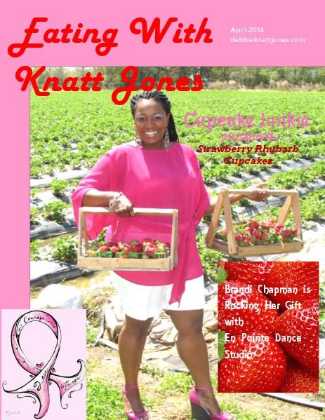 Eating With Knatt Jones April issue