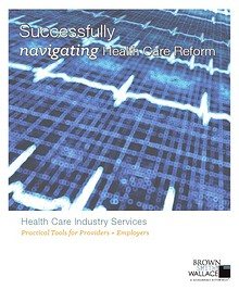 Successfully Navigating Health Care Reform