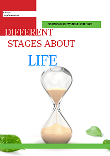 Different stages about life..