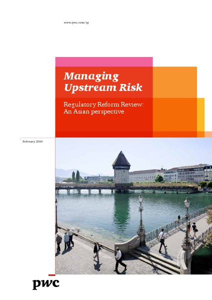 PwC's Managing upstream risk: Regulatory reform review - An asian perspective February 2014