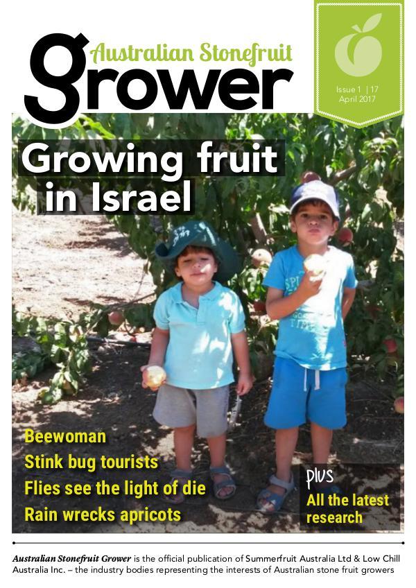 Australian Stonefruit Grower Magazine Issue 4 April 2017