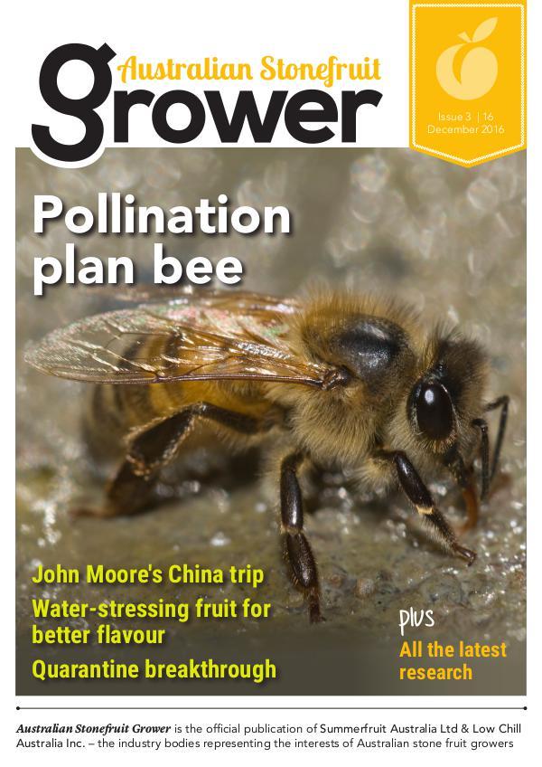 Australian Stonefruit Grower Magazine Issue 3 December 2016