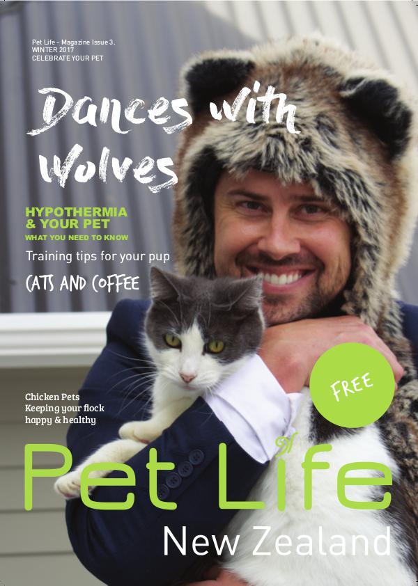 Pet Life Magazine, New Zealand Pet Life Magazine Issue 3 Winter 2017