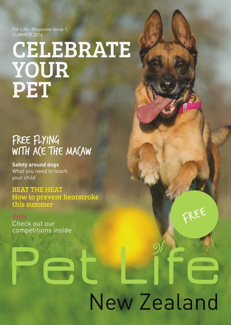 Pet Life Magazine, New Zealand Pet Life Magazine Issue 1 SUMMER 2016