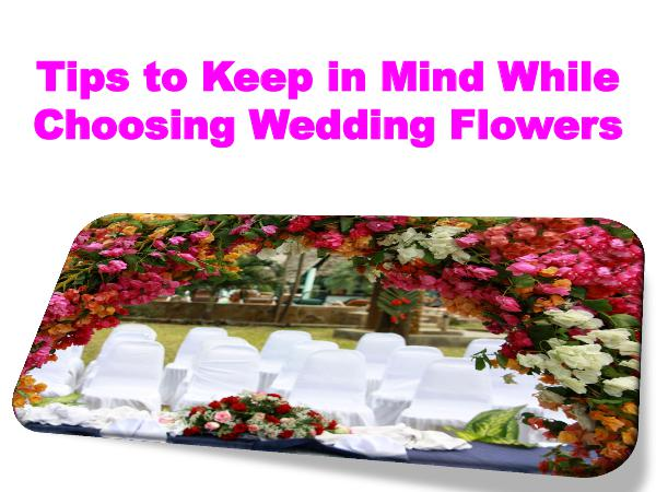 Tips to Keep in Mind While Choosing Wedding Flowers 1