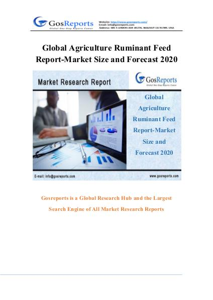 Global Agriculture Ruminant Feed Report-Market Size and Forecast 2016 Global Agriculture Ruminant Feed Report-Market Siz