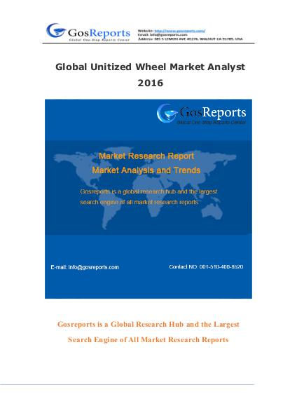 Global Unitized Wheel Market Research Report 2016 Global Unitized Wheel Market Research Report 2016