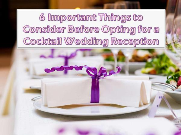 6 Important Things to Consider Before Opting for a Wedding Reception Things to Consider for Wedding Reception