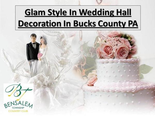 Glam Style In Wedding Hall Decoration In Bucks County PA Glam Style In Wedding Hall Decoration