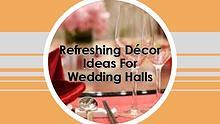 Refreshing Décor Ideas For Wedding Halls