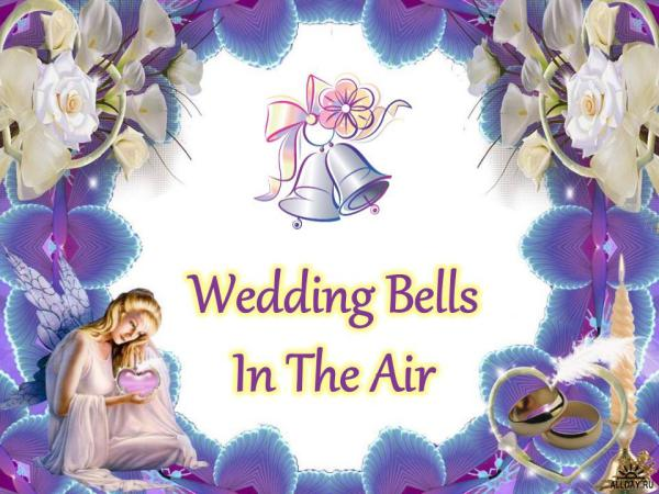 Wedding Bells In The Air Wedding Bells In The Air