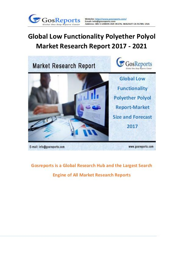 Global Low Functionality Polyether Polyol Market Research Report 2017 Global Low Functionality Polyether Polyol Market R