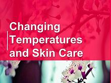 Changing Temperatures and Skin Care