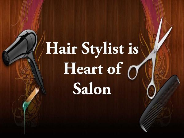 Hair Stylist is Heart of Salon Hair Stylist is Heart of Salon