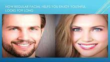 How regular facial helps you enjoy youthful looks