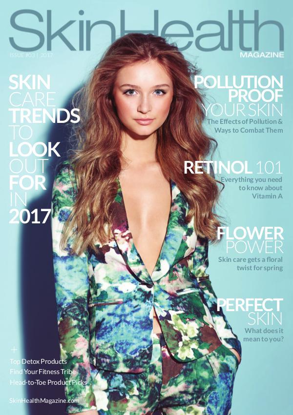Skin Health Magazine Issue #3 / Spring 2017