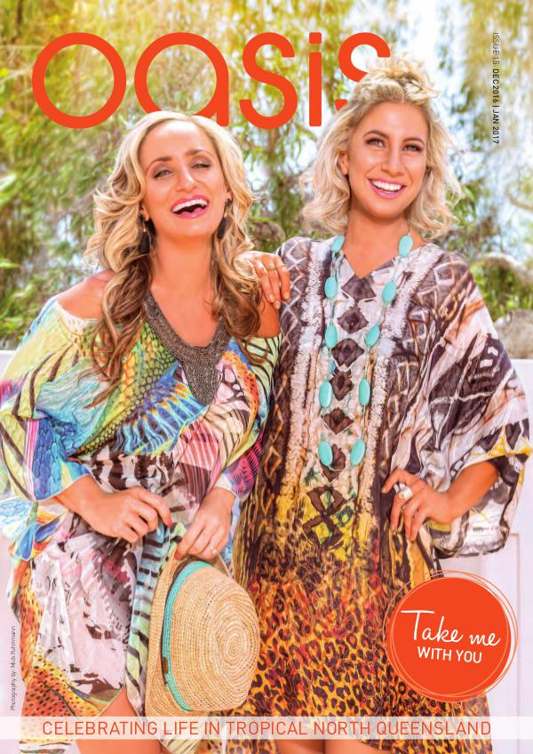 Oasis Magazine - Cairns & Tropical North Queensland Issue 15 - Dec|Jan 2017