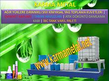 KARMA METAL agir yuk tasimaya uygun kimyasal yag tavasi