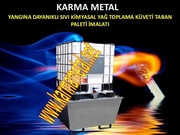 Karma Metal yangina atese dayanikli sivi toplama kuveti imalati toplama paleti