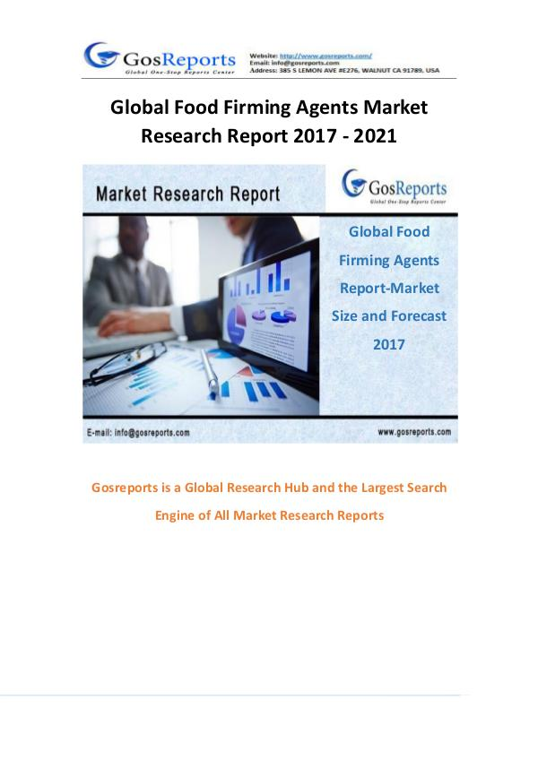 Global Food Firming Agents Market Research Report 2017 - 2021 Global Food Firming Agents Market Research Report