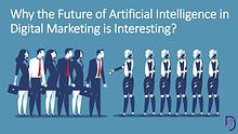 Future of Artificial Intelligence in Digital Marketing