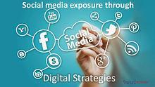 Social media exposure through Digital Strategies