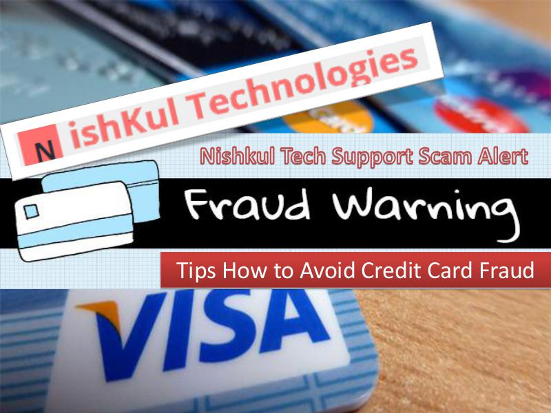 Tips How to Avoid Credit Card Fraud - Nishkul Tech Support Scam Alert Service