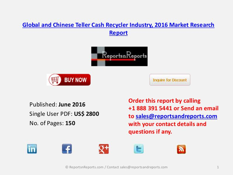 Teller Cash Recycler Market 2016 Global and Chinese Industry Scenario June 2016