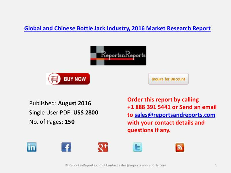 Bottle Jack Market Status and Industry Analysis for Global and China Aug 2016