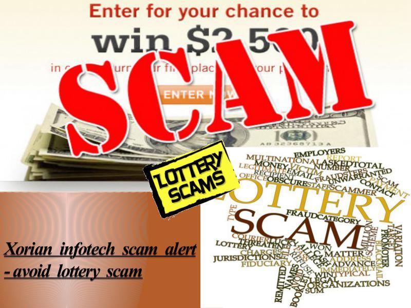Xorian Infotech Scam Alert - Avoid Lottery Scam Be Safe