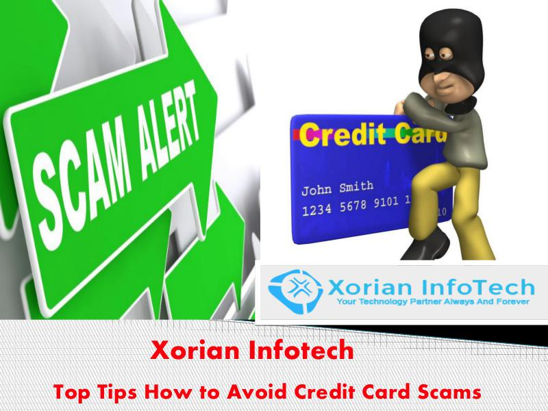 Xorian Infotech Scam Alert Service Top Tips How to Avoid Credit Card Scams