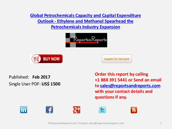 Petrochemicals Capacity and Capital Expenditure Outlook 2025 Feb 2017