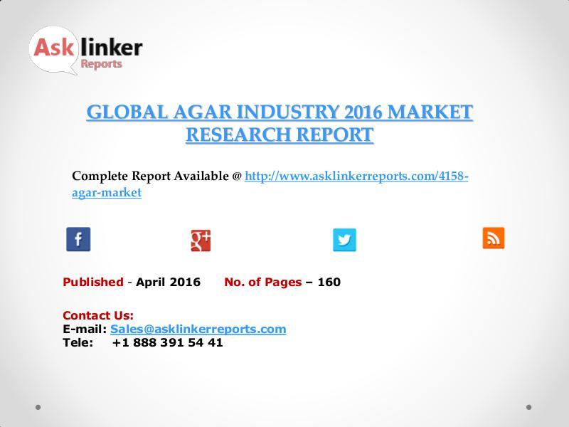 Global Agar Market 2016-2020 Report April 2016
