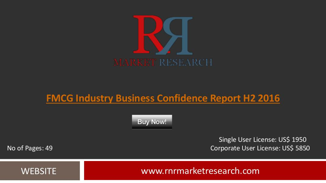 FMCG Market Business Confidence - H2 2016 Report Aug 2016