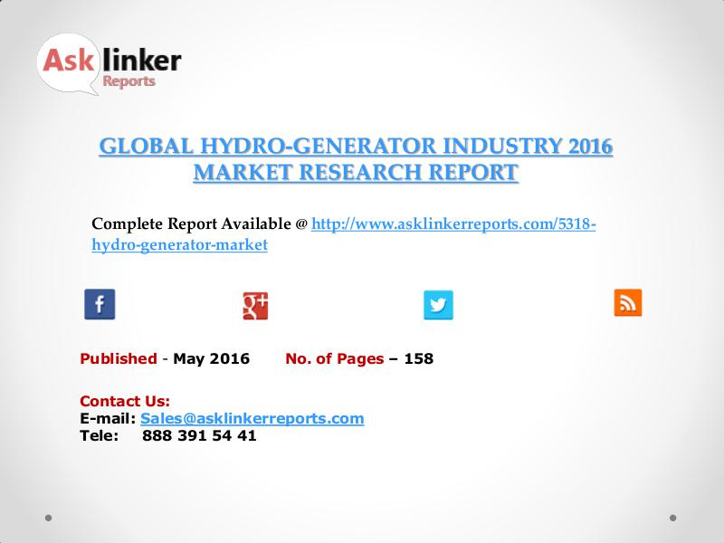 Hydro-Generator Industry Key Companies Market Share in 2016 Report May 2016