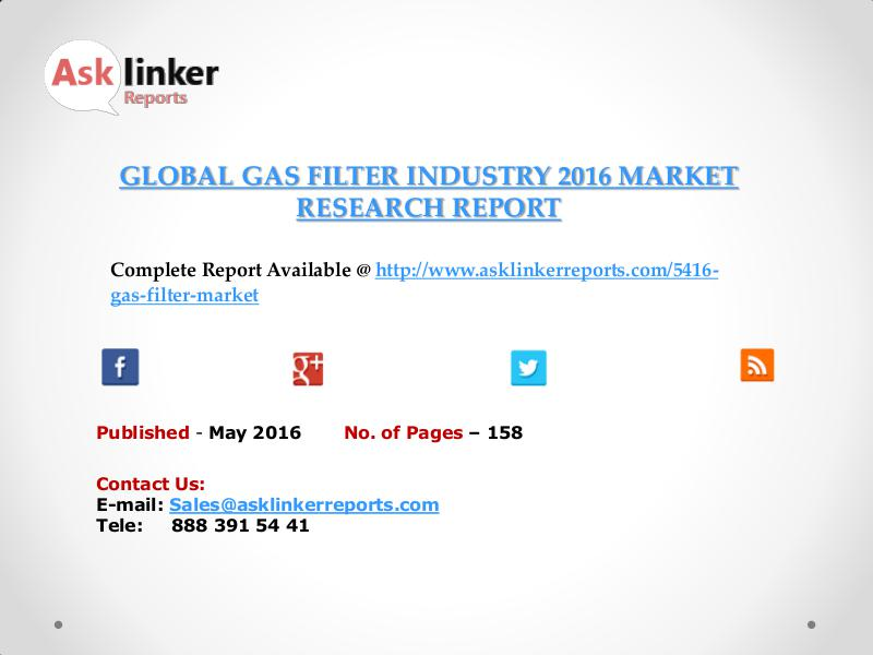 Gas Filter Market Analysis and Forecasts New Research Report 2016 may 2016