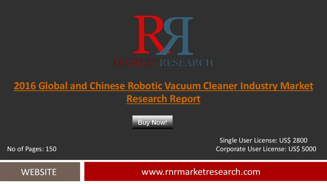 Robotic Vacuum Cleaner Market Analysis and Forecast by 2021 Sep 2016