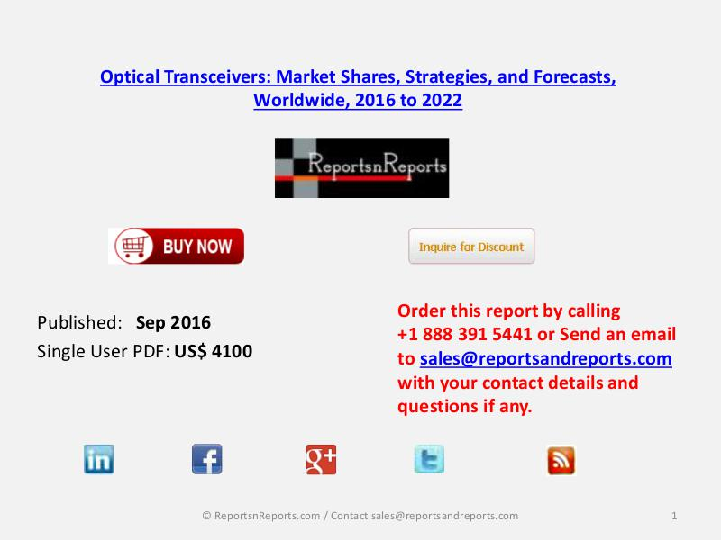 Optical Transceivers Market Reach $41.1 Billion By 2022 Sep 2016